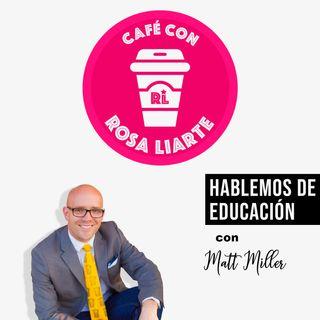 """12 - Matt Miller - """"Con la pandemia, tenemos la oportunidad de avanzar al próximo nivel en educación"""""""