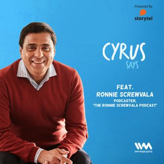 Ep. 372: Feat. Ronnie Screwvala