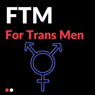 FTM - For Trans Men - #3 - Testosterone 101 - No Fragility