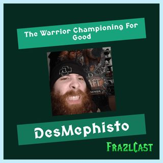 FC 159: DesMephisto: The Warrior Championing For Good