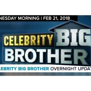Celebrity Big Brother | Overnight Update Podcast | Feb 21, 2017