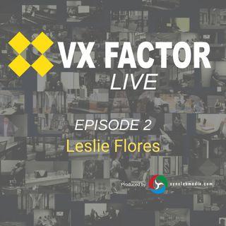 VX Factor LIVE EP 2 Leslie Flores