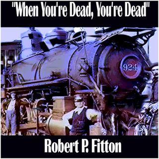 WHEN YOU'RE DEAD YOU'RE DEAD-EPISODE 1