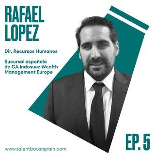 Episodio 05: Los recursos humanos en la era de la incertidumbre. Gestión  del capital humano con Rafael López