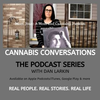 Cannabis Conversations-Meet Joan- Her Story of Pain and the Loss of Her Son