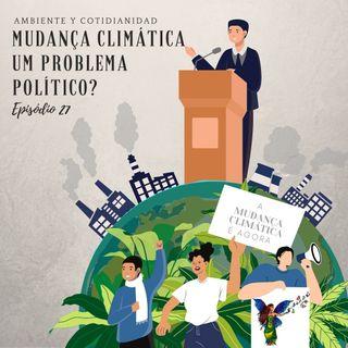 Mudança Climática um problema político?