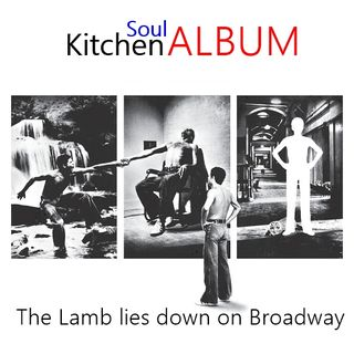 The lamb lies down on Broadway - Soul Kitchen Album