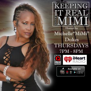 Keeping it Real with Mimi 7/18/2019