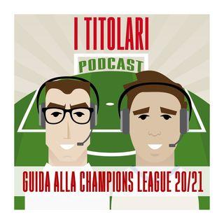 Ep. 31 - Guida alla Champions League 2020-21