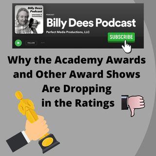 Why the Academy Awards and other Award Shows Are Dropping in the Ratings