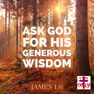 Prayer for Godly Wisdom and Understanding In ALL the Affairs of Life.