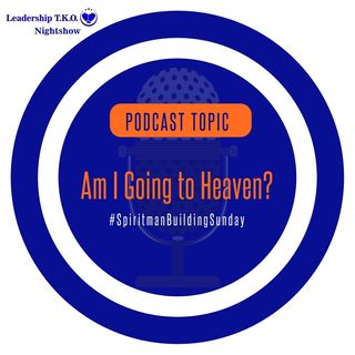 Spiritman Building Sunday - Am I Going to Heaven? | Lakeisha McKnight