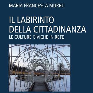 """Maria Francesca Murru """"Il labirinto della cittadinanza"""""""