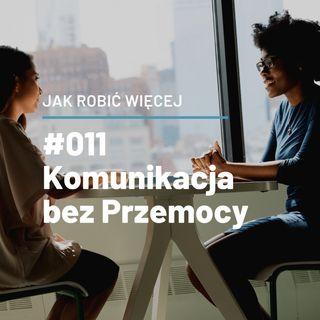 Jak robić więcej komunikując się bez przemocy - JRW #011