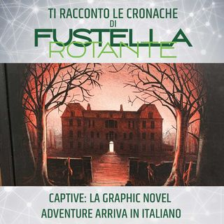 Captive: la graphic novel adventure arriva in italiano