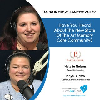 11/19/19: Natalie Nelson and Tonya Burlew of Battle Creek Memory Care | What to look for in a state-of-the-art memory care community