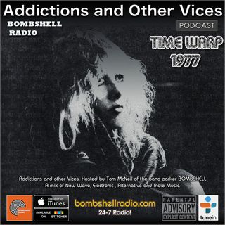 Addictions and Other Vices - 437 TIME WARP 1977 PART TWO Bombshell Radio