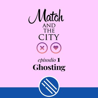 Ghosting - Match and the City 1