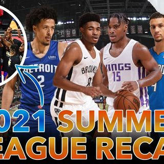 CK Podcast 544: Who was the BEST PLAYER in the 2021 NBA Summer League?