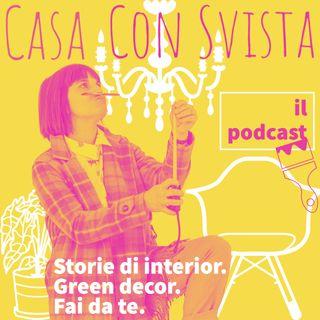 Casa con Svista - Storie e spunti di arredo e stile, decorazioni green e fai da te