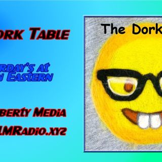 The Dork Table Podcast - 2019-05-18 - I'm here by the grace of GOOD...