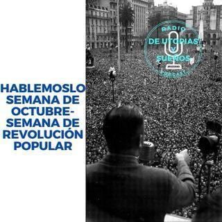 HABLEMOSLO -Semana del 17 de Octubre Revolución Popular