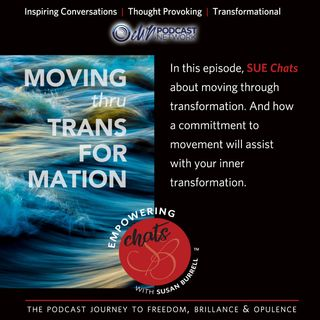 Susan chats about moving through transformation.