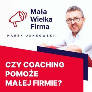 305: Czy coaching działa w małej firmie – Ewelina Podrez