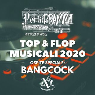 Top & Flop Musicali 2020 - Ospite Speciale: Bangcock