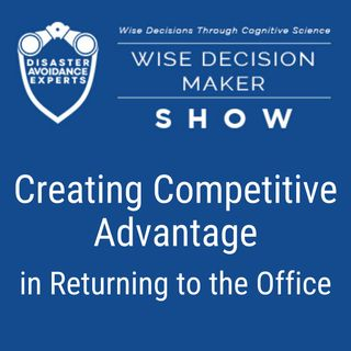 #52: Creating Competitive Advantage in Returning to the Office