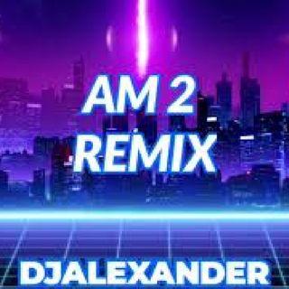 Am 2 (Remix) - Nio Garcia x J Balvin x Bad Bunny x DJALEXANDER
