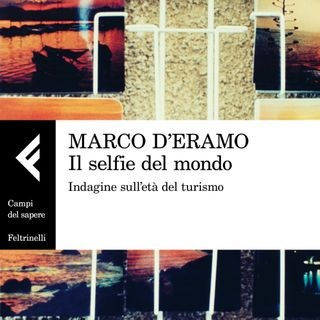 """Marco D'Eramo """"Il Selfie del mondo"""""""