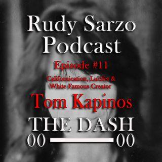 Tom Kapinos Episode 11