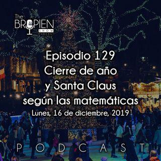 129 - Bropien - Cierre de año y Santa Claus según las matemáticas