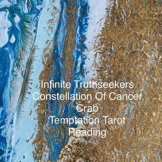 Cancer Crab TemptationReading- Nita Scott Infinite Truthseekers Tarot