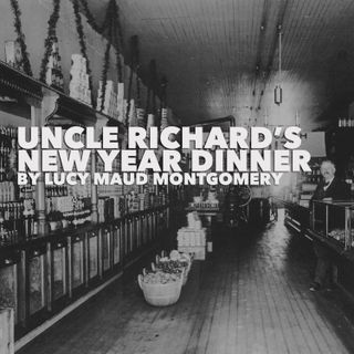 Uncle Richard's New Year Dinner by Lucy Maud Montgomery