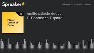 El Podcast del Espacio (hecho con Spreaker)