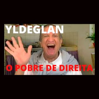 Yldeglan, o Pobre de Direita