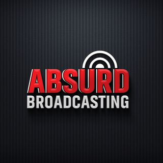 Absurd Broadcasting