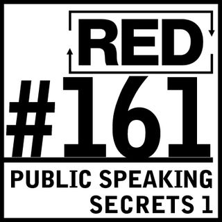 RED 161: Public Speaking Tips - Part 1
