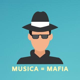 #140 - Musica = Mafia