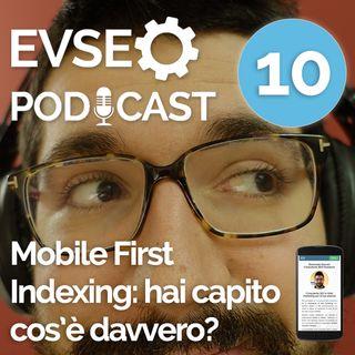 Mobile First Indexing: hai capito cosè davvero? - EVSEO Podcast #10