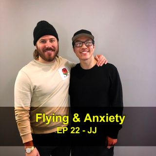 Flying & Anxiety - JJ
