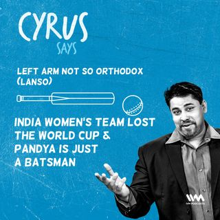 Ep. 499: LANSO: India Women's Team Lost The World Cup & Pandya Is Just A Batsman