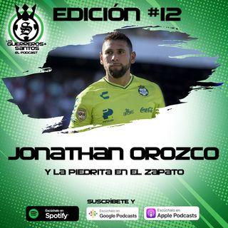 Ep12: Jonathan Orozco y la piedrita en el zapato (Opinión Personal)