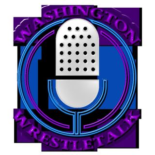 Episode 98 - Washington Wrestle Talk