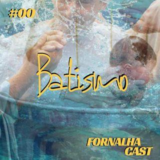 Episódio 00 - Batismo