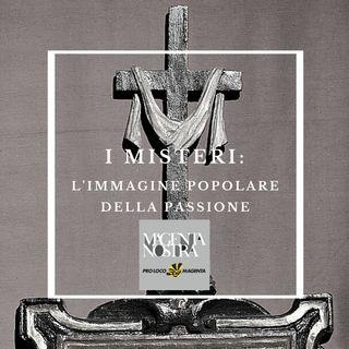 I Misteri: l'immagine popolare della Passione