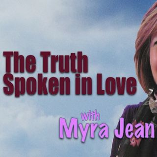 Truth Spoken In Love (67) THE FIGHT For The LIFE Of ALL