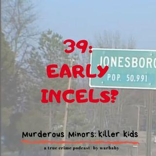 39: Early Incels? The Jonesboro School Shooting (Andrew Golden/Mitchell Johnson)